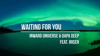 Inward Universe & Dapa Deep feat. Iriser - Waiting For You