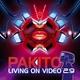 Pakito - Living on video 2000-е