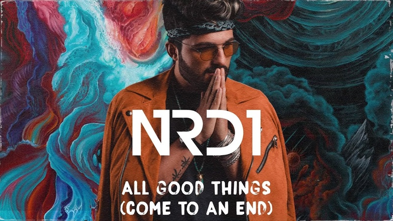 NRD1 All Good Things Come to an End Official Lyric Video