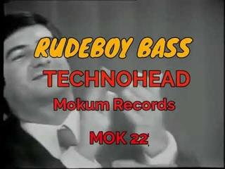 Technohead - Rudeboy Bass (Video Edit)