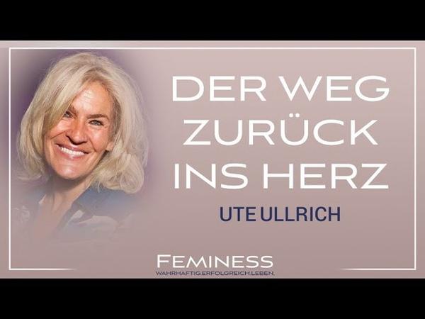 Der Weg zurück ins Herz Ute Ullrich auf dem Feminess Kongress