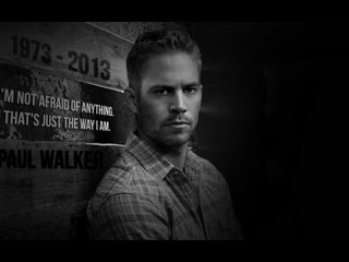 A tribute to paul walker [1973-2013]
