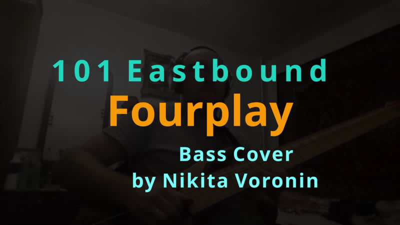 Fourplay - 101 Eastbound (Bass Cover by Nikita Vironin)