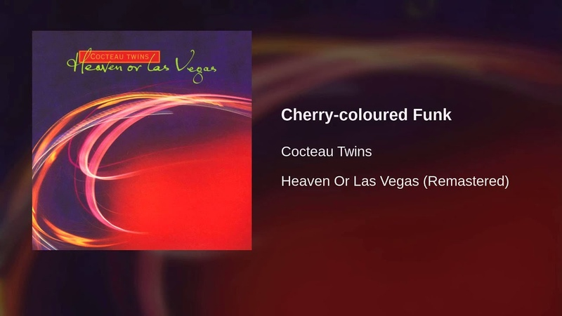 Cocteau Twins - Cherry-coloured Funk