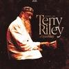 TERRY RILEY (USA) - 08.12 • МСК / 11.12 • СПБ