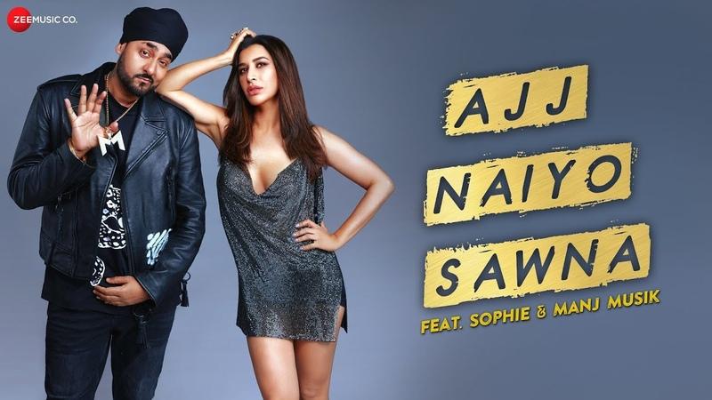Ajj Naiyo Sawna Official Music Video Sophie and Manj Musik