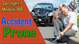 Spotlight 7. Module 10B. Accident-Prone / Невезучий