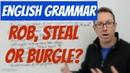 English grammar - Confusing words ROB, STEAL and BURGLE - gramática inglesa
