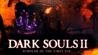 Dark Souls II: Scholar of the First Sin ◀ ЕДЕТ ЕДЕТ КОЛЕСНИЦА