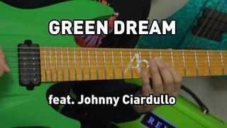 GREEN DREAM (Original 7 String Guitar Song feat. @Johnny Ciardullo )