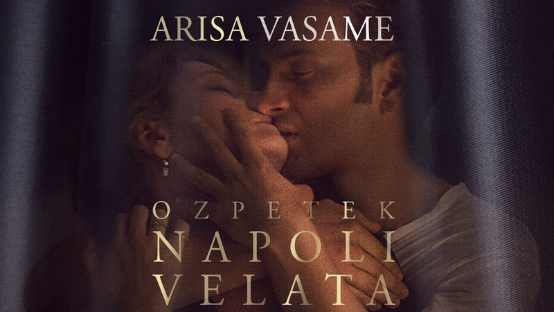 Arisa Vasame Official Soundtrack Napoli Velata Ferzan Ozpetek