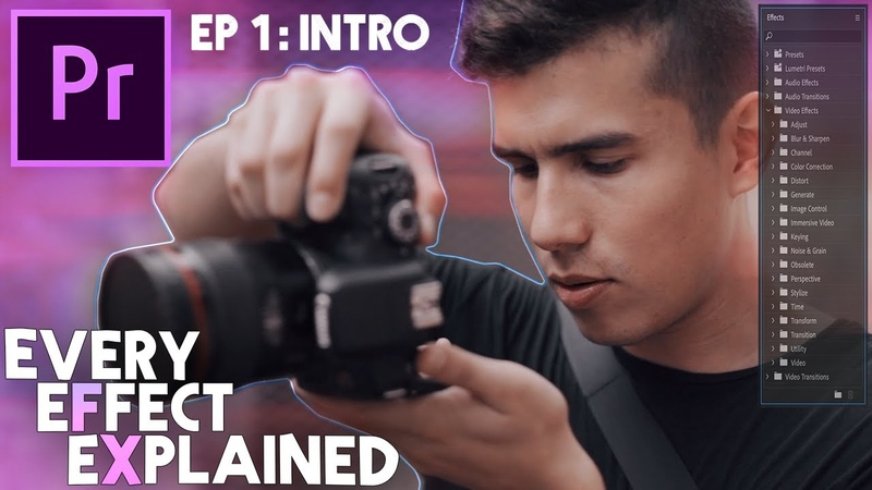 Every Effect in Adobe Premiere Pro Explained Ep 1 Introduction