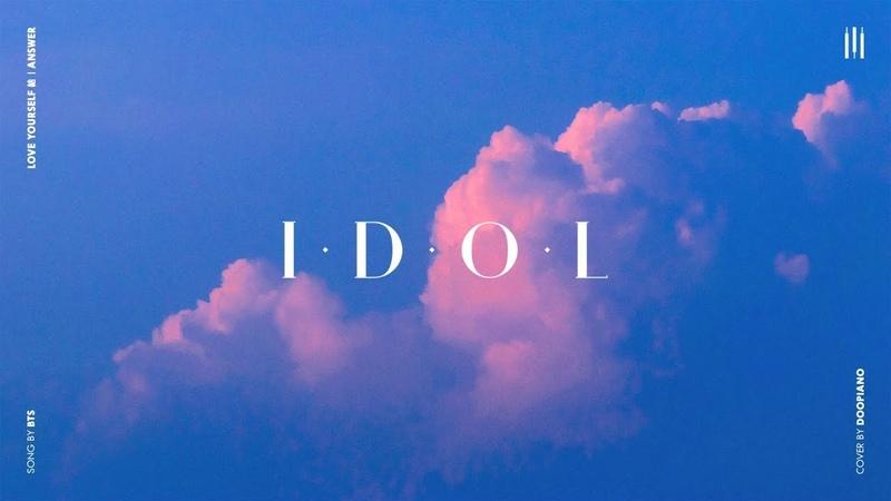 BTS (방탄소년단) - IDOL Piano Cover