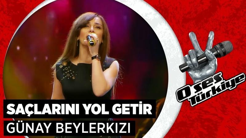 Азербайджанка покорила жюри шоу O Ses Türkiye . Günay Beylerkızı Sa larını Yol Getir O Ses Türkiye 17. Bölüm.