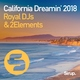 Royal DJs & 2Elements - California Dreamin' 2018