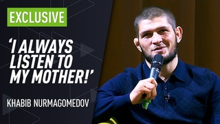 Khabib: ' I listen to Mom more than Dad'