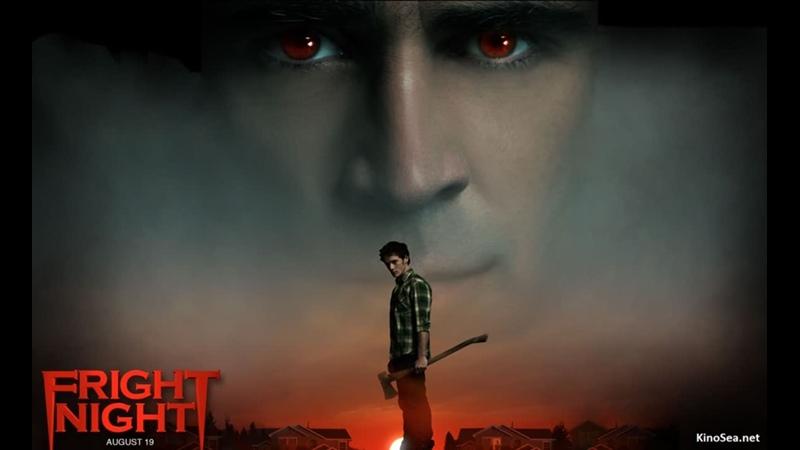 Ночь страха Фильм 2011 США Fright Night ужасы про вампиров смотреть фильм кино трейлер онлайн Киносеа