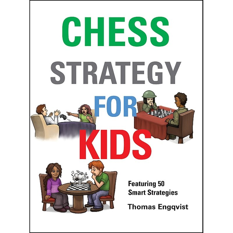 Thomas Engqvist_Chess Strategy for Kids PDF NF0hh1h6_CI