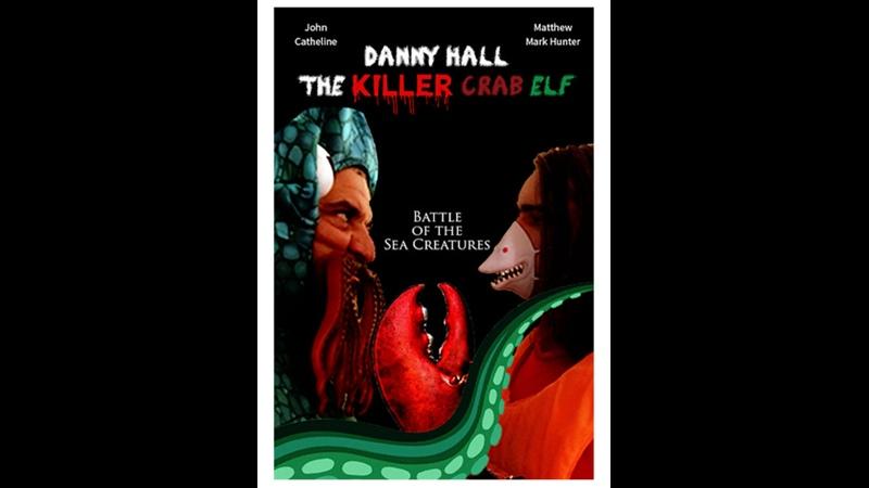 Danny Hall the Killer Crab Elf 2021