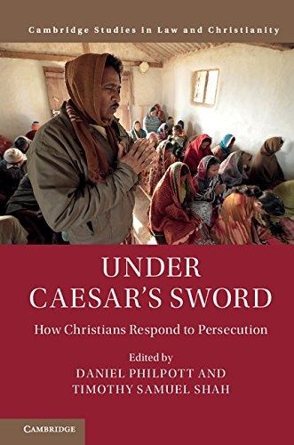 Under Caesar 39 s Sword How Christians Respond to Persecution