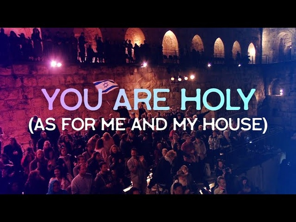 You Are Holy Live at the Tower of David Jerusalem Joshua Aaron Messianic Worship