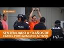 Iván Espinel sentenciado como autor del delito de lavado de activos Teleamazonas