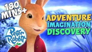 Peter Rabbit - 3 Hours+ of Adventure, Imagination & Discovery | Cartoons for Kids