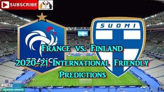 France vs. Finland | International Friendly 2020-21 | Predictions eFootball PES2021