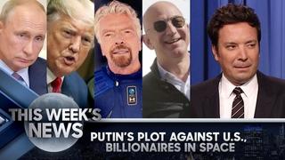 Putin's Plot Against U.S. Involving Trump, Billionaires Have a Space Race | The Tonight Show
