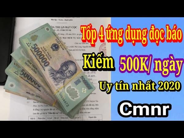 Tốp 4 Ứng Dụng Đọc Báo Kiếm Tiền 500K Ngày Uy Tín Nhất Năm 2020 CMNR