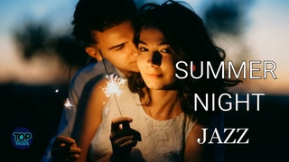 Summer Jazz House  Night Lounge  Smooth  Relaxing  Chillout Top Music 2021