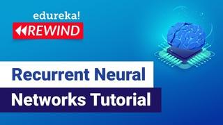 Recurrent Neural Networks Tutorial   Tensorflow Tutorial   Edureka   Deep Learning Rewind - 1