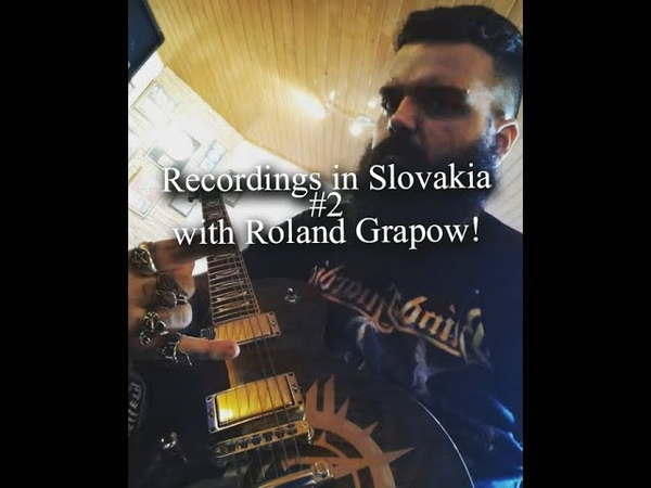Recordings in Slovakia 2: guitars, drums Roland Grapow