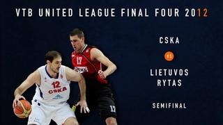 VTB League Final Four 2012 | Semifinal Game | CSKA vs Lietuvos Rytas