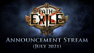 Path of Exile Announcement Stream (July 2021)