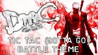 DmC: Devil May Cry - Tic Tac (Gotta Go) Battle Theme
