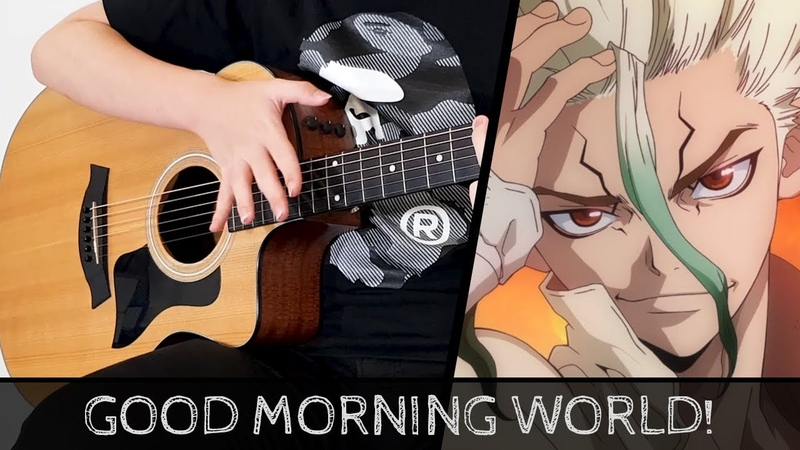 【Dr. Stone OP】 Good Morning World! - Fingerstyle Guitar Cover